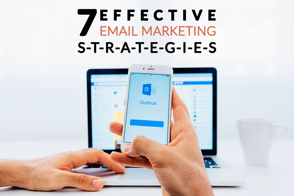 7 Effective E mail Marketing Strategies You Must Know - 7 Effective E-mail Marketing Strategies You Must Know In 2020